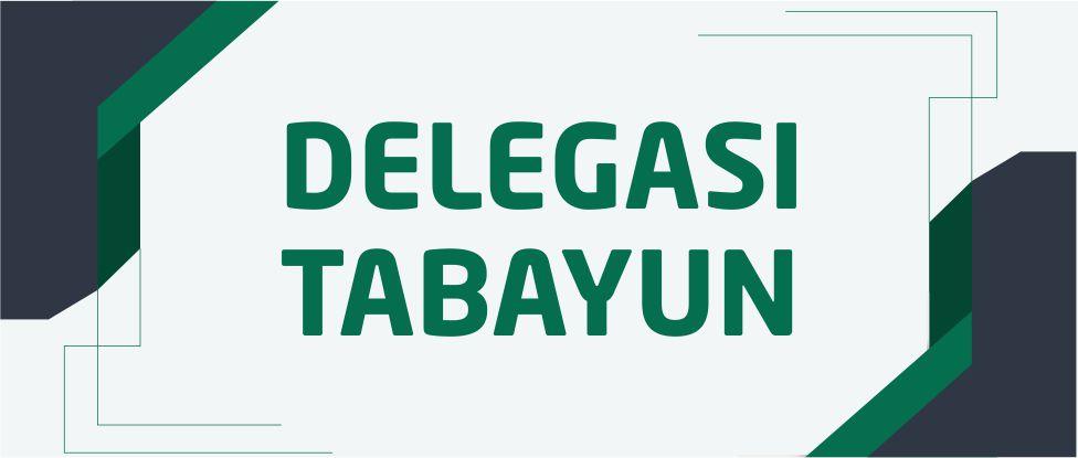 DELEGASI/TABAYUN